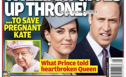 Prince William Gives Up the Throne at Kate Middleton's Request, According to Ridiculous Tabloid Report