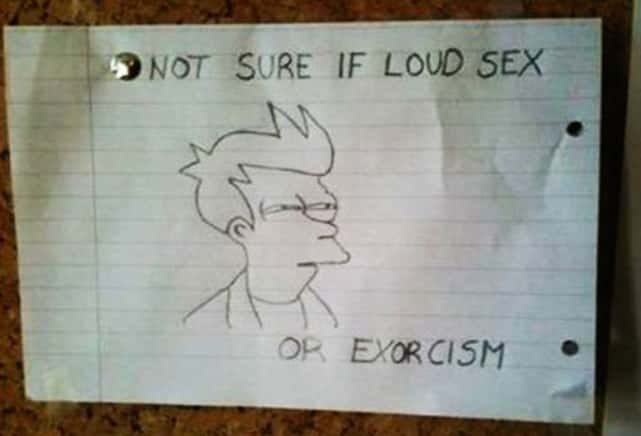 Loud sex or an exorcism?