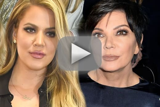 Khloe kardashian thinks her mom is a psychopath