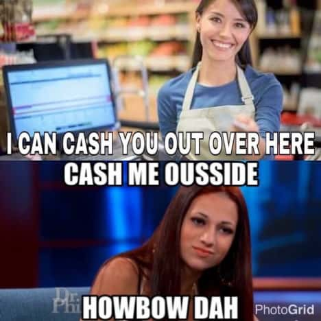 Cash me outside girl and another internet meme are dating