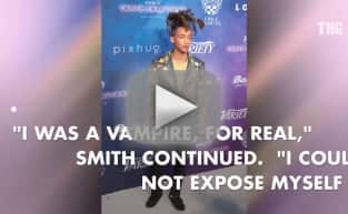 Jaden Smith: I Was Once A Vampire!
