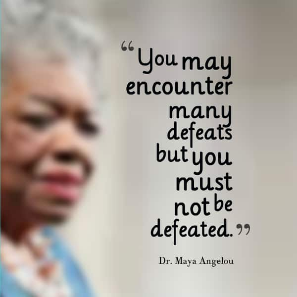Do Not Be Defeated