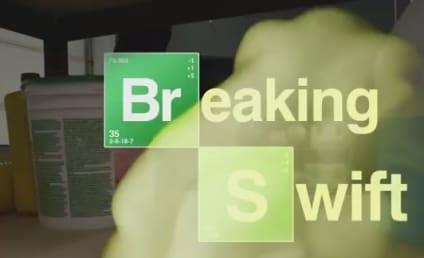 When Taylor Swift Meets Breaking Bad...