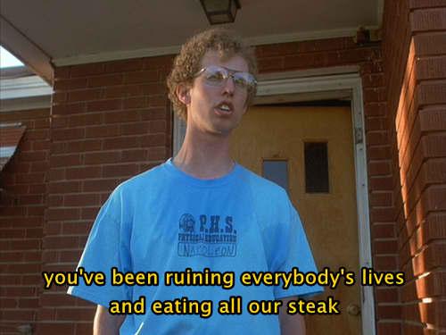 "Napoleon Dynamite: ""Eating All Our Steak!"""