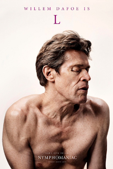 Willem Dafoe Nymphomaniac Poster
