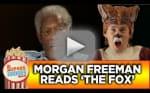 "Morgan Freeman Reads ""The Fox"" by Ylvis"