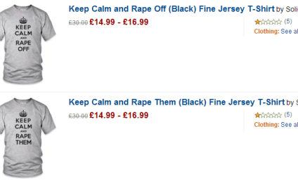 "Amazon in MAJOR Hot Water for ""Keep Calm and Rape Them"" Shirts"