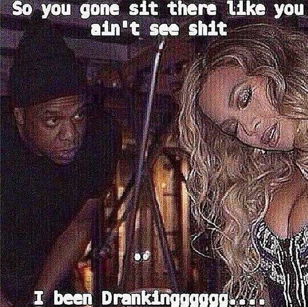 Drunk Beyonce