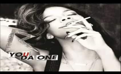 You Da One: Listen to Rihanna's Latest!