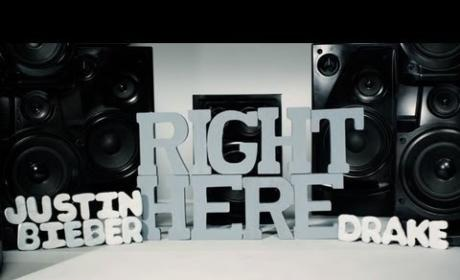 "Justin Bieber (Ft. Drake) - ""Right Here"""