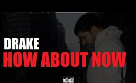Drake - How About Now