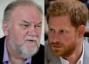 Thomas Markle: I Actually Hung Up on Prince Harry!