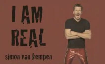 Simon van Kempen Declares: I Am Real!