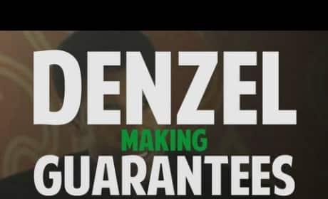 Denzel Washington Guarantees