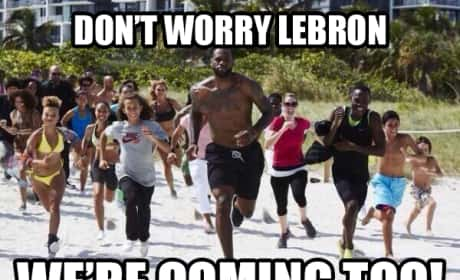 We're Coming With You, LeBron!