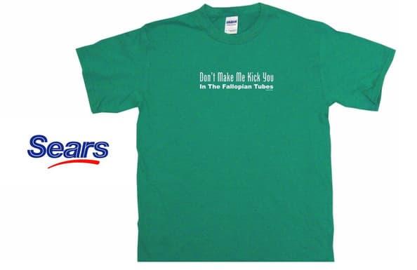 Sears Don't Make Me Kick You Shirt
