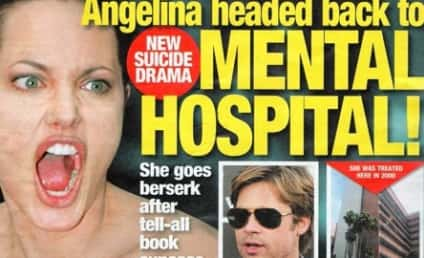 Angelina Jolie: Bound For the Mental Hospital!