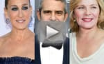 Andy Cohen: Kim Cattrall is SO MEAN to Sarah Jessica Parker!