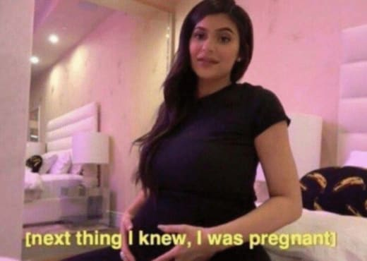 Kylie Jenner - next thing I knew, I was pregnant