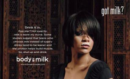 Rihanna Promotes Hotness, Calcium