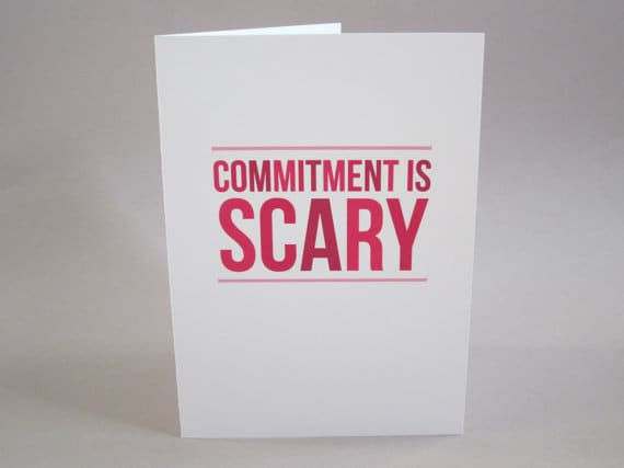 2. Commitment Is Scary