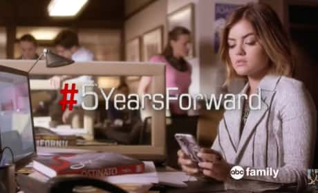 Pretty Little Liars Preview: 5 Years Forward...