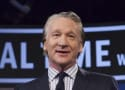Bill Maher Uses N-Word on His Show; Twitter Explodes