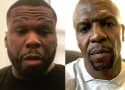 50 Cent to Terry Crews: It's Your Fault You Got Raped