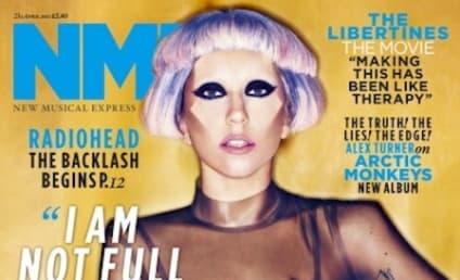 Lady Gaga: I'm Not Full of $h!t. You?