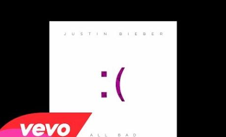 "Justin Bieber - ""All Bad"""