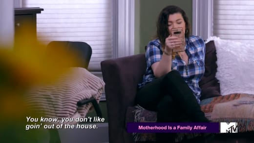 Gary Shirley to Amber Portwood - you don't like to go out of the house