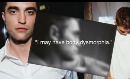 Robert Pattinson Questions Good Looks, May Have Body Dysmorphia